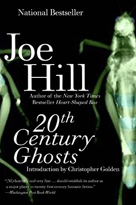 20th Century Ghosts By Hill, Joe/ Golden, Christopher (INT)