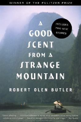 A Good Scent from a Strange Mountain By Butler, Robert Olen