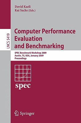 Computer Performance Evaluation and Benchmarking By Kaeli, David (EDT)/ Sachs, Kai (EDT)